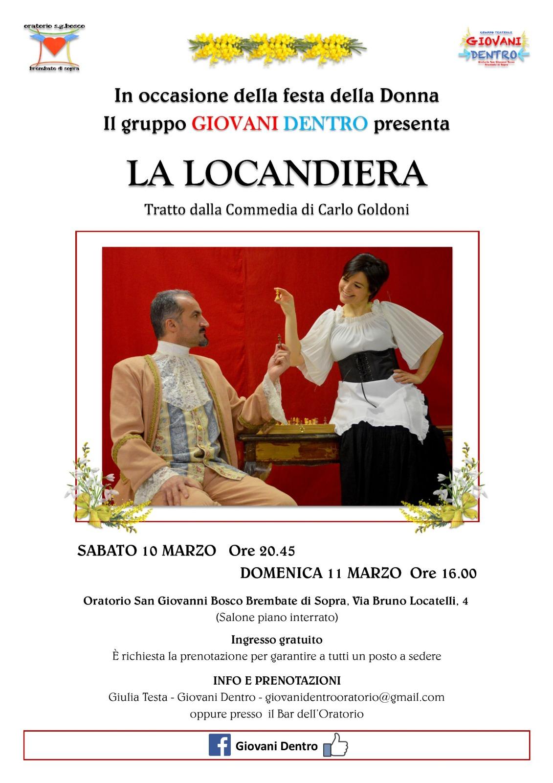 Ingresso gratuito ma su prenotazione Locandiera: 10 e 11 marzo, in oratorio.